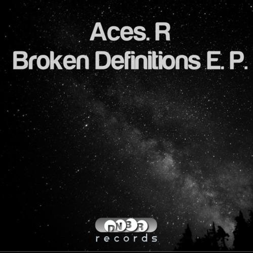 Aces.R - Broken Definitions E.P. (Beatport Exclusive 18/Aug/2013)