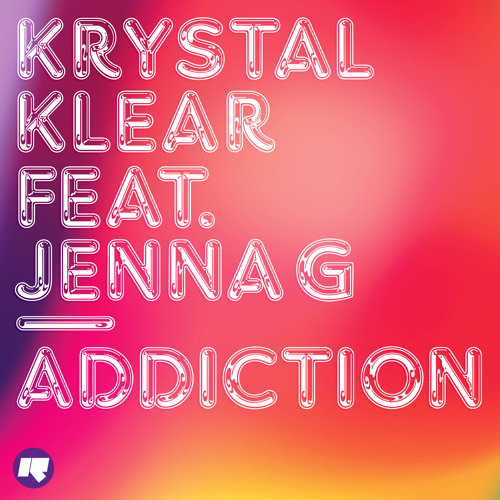 Krystal Klear - Addiction (Royal-T Remix)