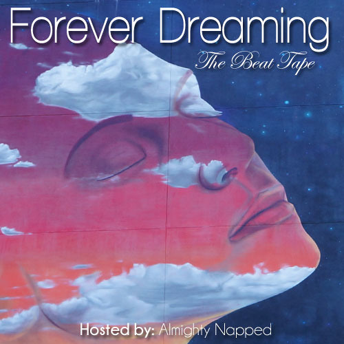 Forever Dreaming(compilation) Curated by:Almighty Napped