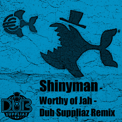 Shinyman - Worthy Of Jah (Dub Suppliaz Remix)