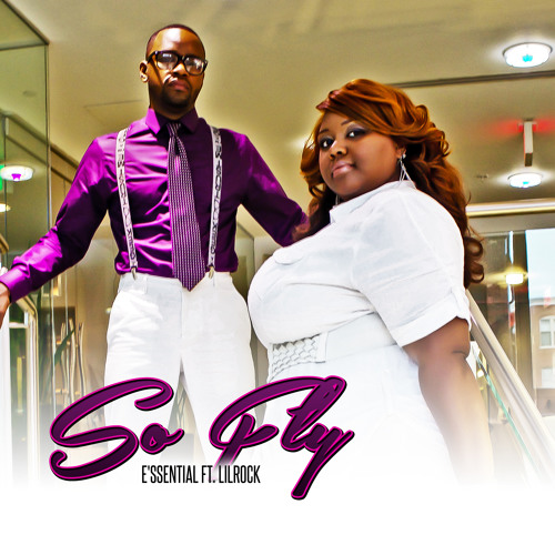 """""""SO FLY"""" E'ssential ft. Lilrock"""