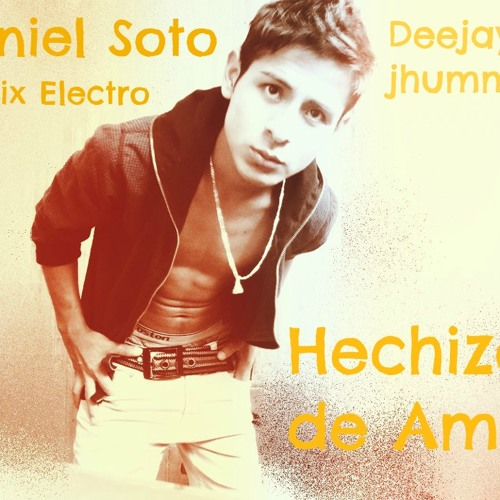 Hechizo De Amor  Daniel Soto Remix Electro Dj Jhummers 2013