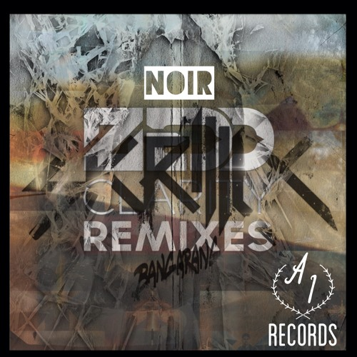 The Claritys Den (Zedd Vs. Skrillex)[NOIR Remix]