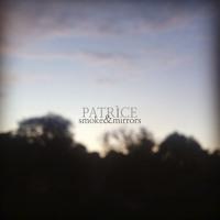 PATRÌCE - Smoke & Mirrors