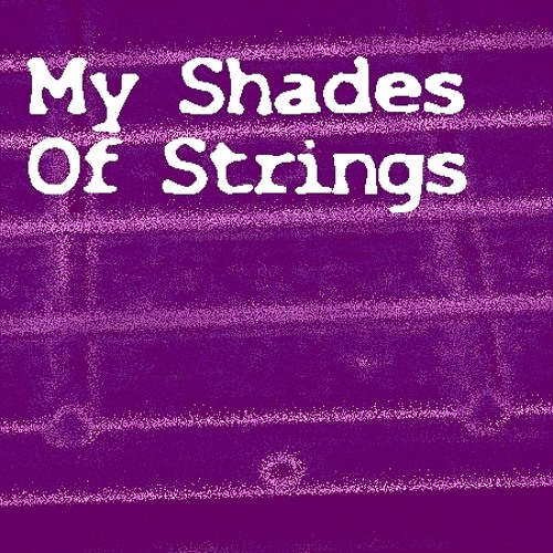 My Shades Of Strings