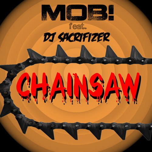 MOB! feat. DJ Sacrifizer - Chainsaw (Original Mix)