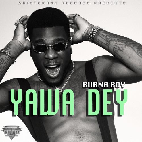 Burna Boy - YawaDey