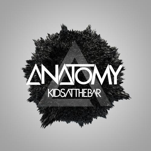 Kids At The Bar - Anatomy (Original Mix)