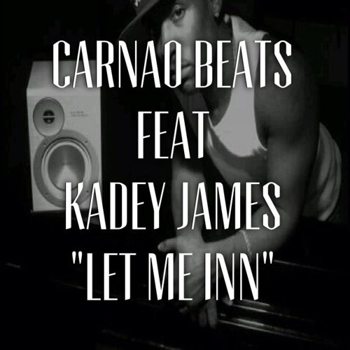 Carnao Beats Feat Kadey James - Let Me Inn