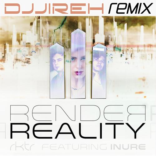 RKTR ft. INURE - Render Reality (DJJireh remix)