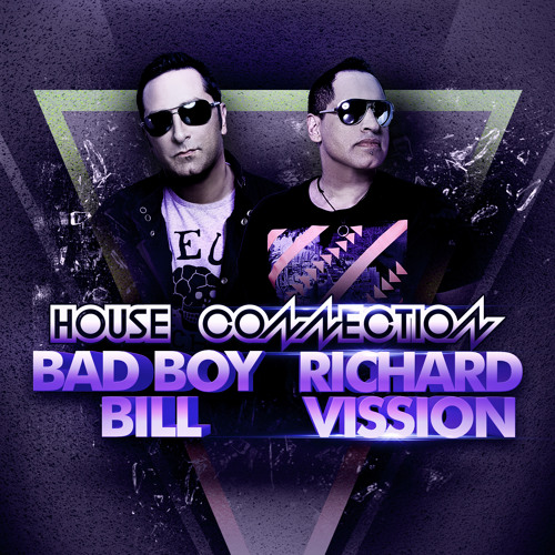 Bad Boy Bill & Richard Vission - House Connection 3 - Live on 8 Decks
