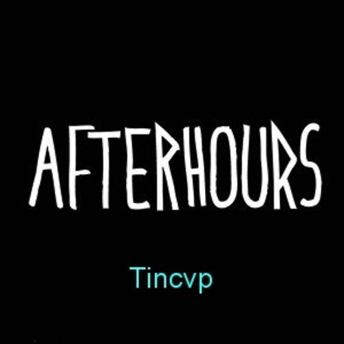 After Hours by Tincup
