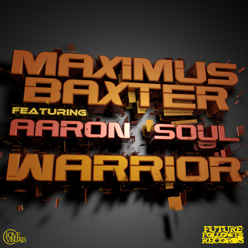 Warrior by Maximus Baxter ft Aaron Soul (CLSM Remix)