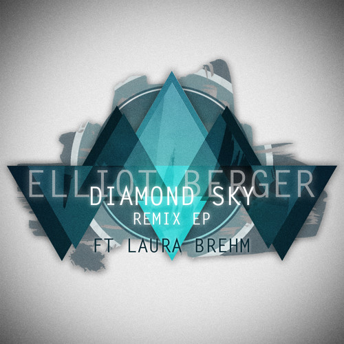 Elliot Berger ft. Laura Brehm - Diamond Sky (Symbionic Remix)