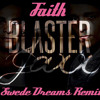 Blasterjaxx - Faith (Swede Dreams Bootleg).mp3