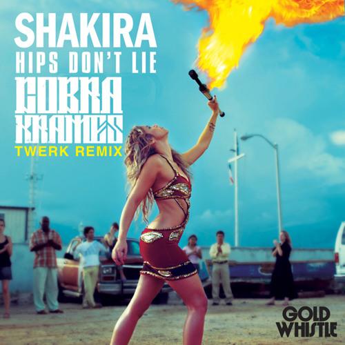 Shakira - Hips Don't Lie (Cobra Krames Twerk RMX)