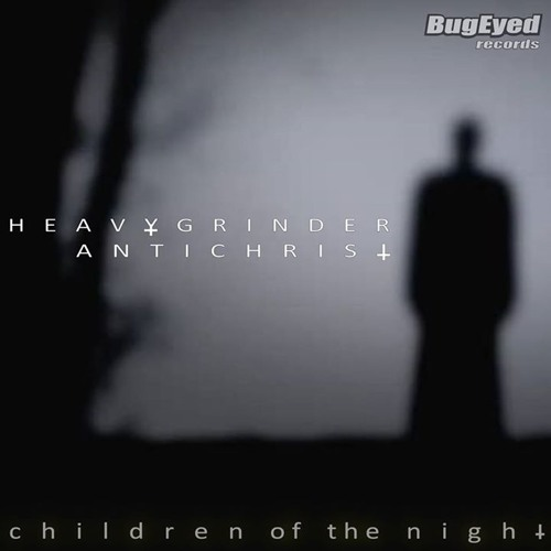 Heavygrinder & Antichrist - Children Of The Night (Leo Pigot Remix)