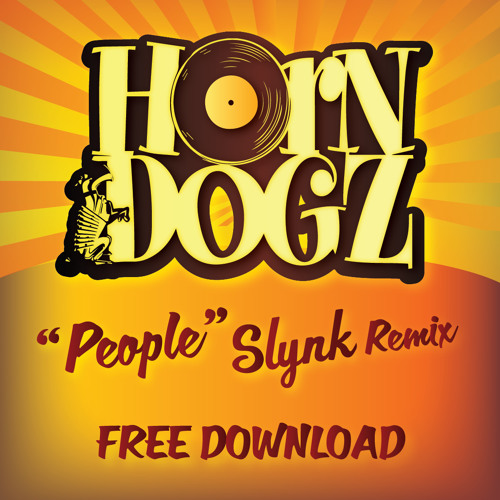 Horndogz - People feat Fred Wesley (Slynk Remix) [FREE DOWNLOAD]