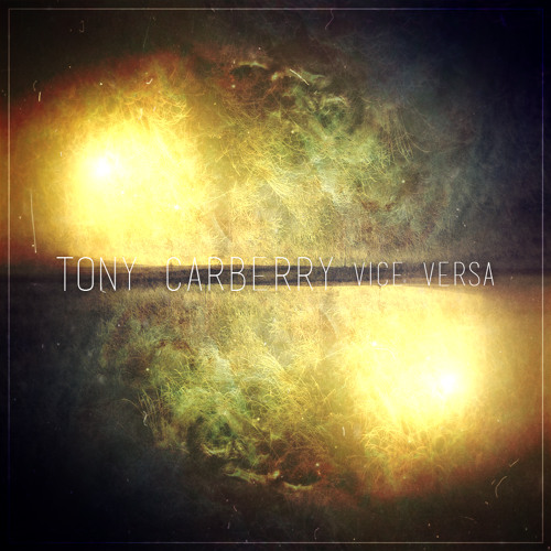 Tony Carberry - Vice Versa - Acoustic EP Preview