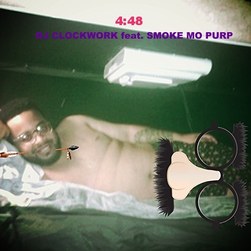 DJ CLOCKWORK - 4:48 (feat. Smoke Mo' Purp)(prod. larry fisherman)