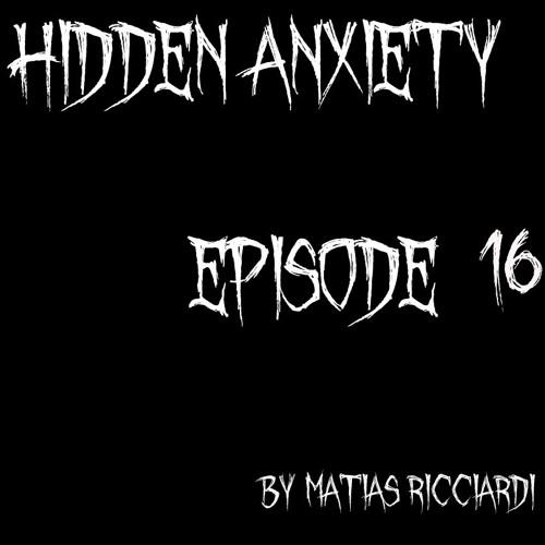 Matias Ricciardi - Hidden Anxiety (EPISODE 16 Intro)