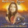 Oliver Shanti ( Medicine Power )
