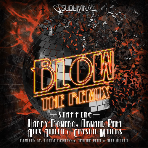 H.Romero, A.Pena, A.Alicea & C.Waters 'Blow' (The Remix) (Romero, Armand, Alicea Dirty Dub Mix)