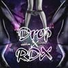 RDX DROP [KOTCH PART2] REMIX mp3