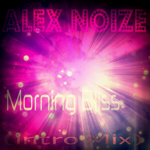 Alex Noize - Morning Bliss (Intro)