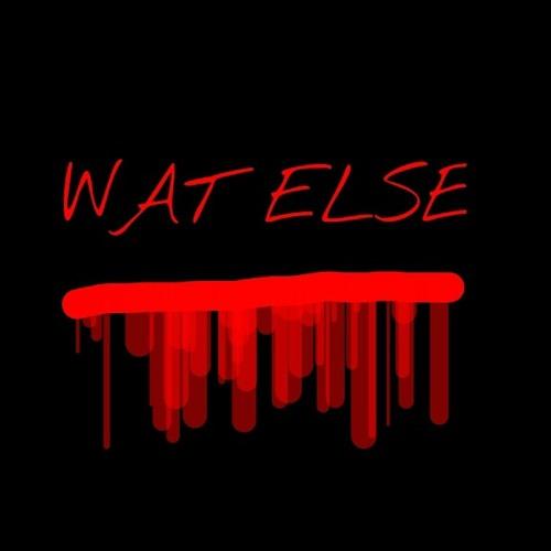 WAT ELSE ft J Blast Clover C An Keem Grady