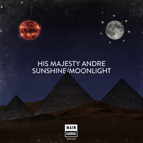 His Majesty Andre - Moonlight (MCR-007 // Main Course)