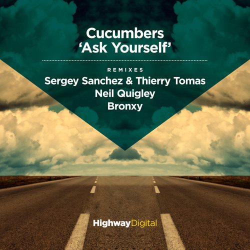 Cucumbers — Ask Yourself (Neil Quigley Remix)