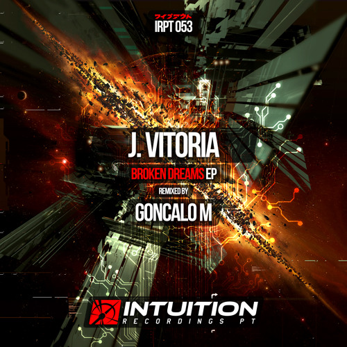 J Vitoria - Broken Dreams GONCALO M rmx - Intuition Recordings Pt