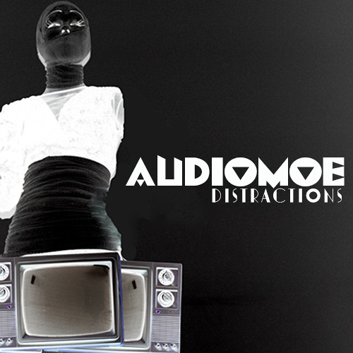 Audiomoe- Distractions