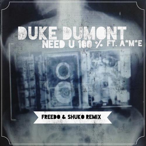 Duke Dumont feat. A*M*E - Need U (100%) [FREEDO & SHUKO Remix]