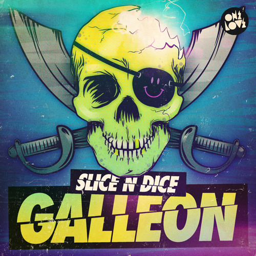 Slice N Dice - Galleon [OUT NOW- Onelove ] #16 BEATPORT ELECTRO HOUSE CHART