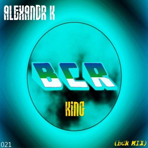 Alexandr K-King (BCR MIX) (Preview) (25.09.2013)