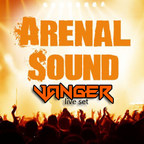Vanger LIVE SET At. ARENAL SOUND