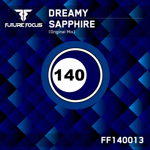 Dreamy - Sapphire (Original Epic Mix) (Preview) Future Focus