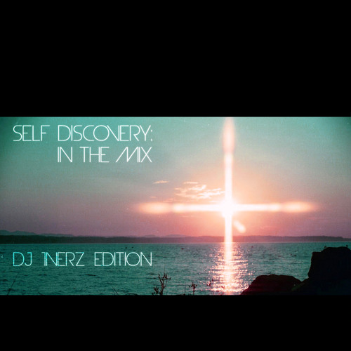Bobby Ray Presents: Self Discovery In The Mix (DJ 1NERZ Edition)