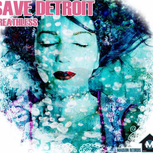 Save Detroit - Breathless
