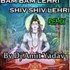 Bam Bam Lehri Shiv shiv Lehri dj amit yadav 7697749415