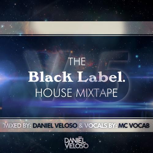 The Black Label Mixtape Part 5 (Mixed By Daniel Veloso & Mc Vocab)