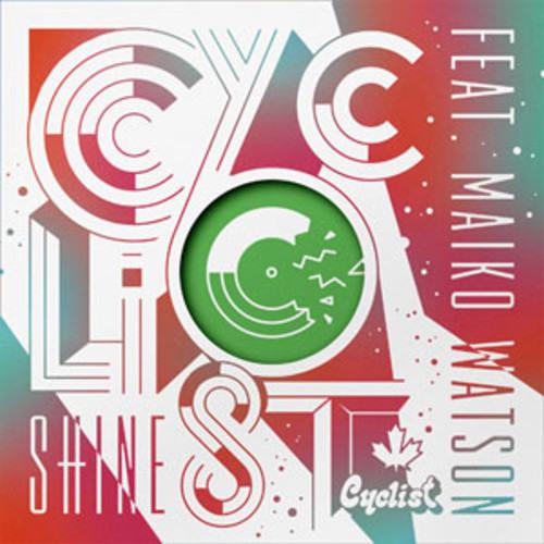 """Cyclist (feat Maiko Watson) - """"Shine (Lou Teti Remix)"""""""