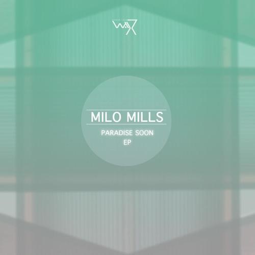 Milo Mills - Paradise Soon Ep _ DTW 21 / 30th Aug