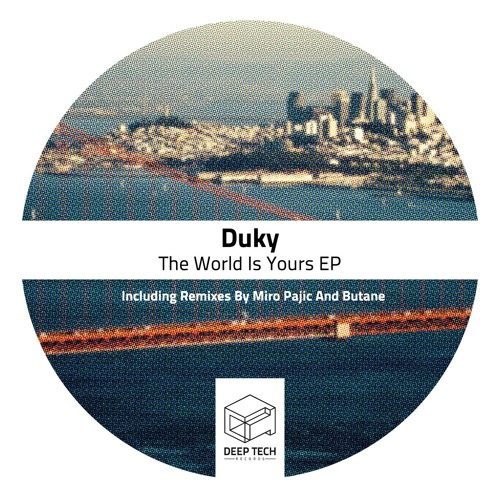 Duky - The World Is Yours (Original Mix)