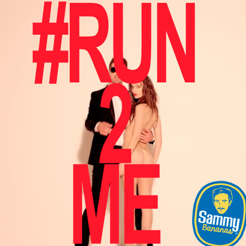 Sammy Bananas - Run to Me (Thicke Remix)