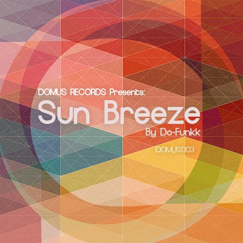 a2. Sun Breeze (Original Mix) - Do-Funkk - DEEPER SPACE LP DOM001 [Work In Progress]