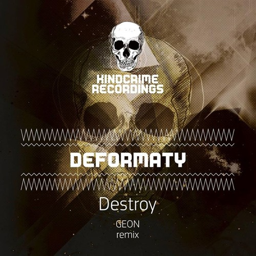Deformaty - Destroy (Original Mix) *TEASER* [OUT NOW on KindCrime Recordings]
