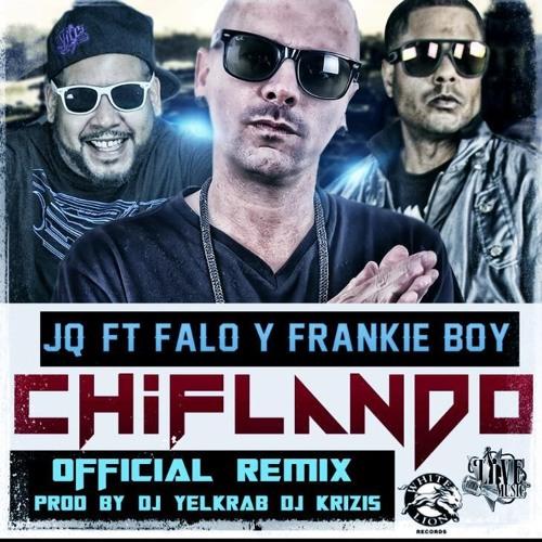 JQ Ft. Falo y Frankie Boy - Chiflando (Official Remix) (Prod By Dj Yelkrab Dj Krizis)